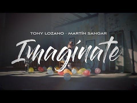 Tony Lozano & Martín Sangar - Imagínate (Video oficial)