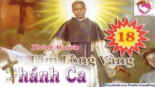 Thánh Ca Về Thánh Martino | Album Tấm Lòng Vàng 18 (Tân Cổ Giao Duyên)