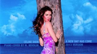 Céline Dion - A New Day Has Come (Piano Cover by M. Wivolin) [2013 Version]