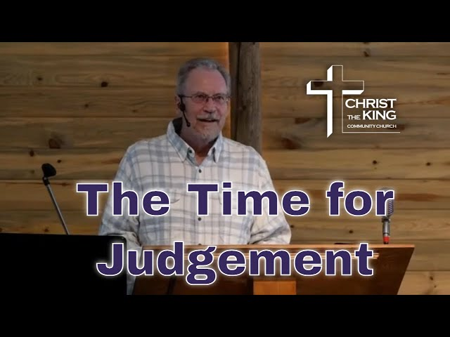 The Time for Judgement