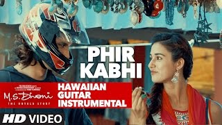 phir kabhi video song ms dhoni the untold story hawaiian guitar instrumental by rajesh thaker