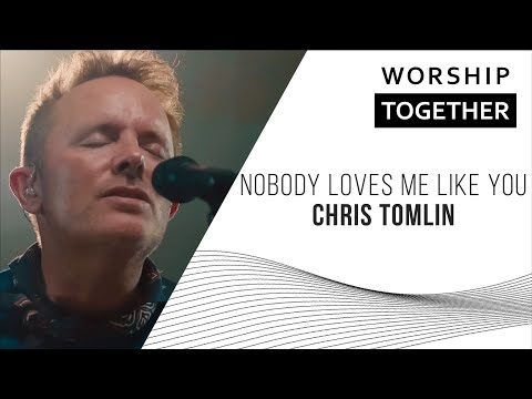 Nobody Loves Me Like You // Chris Tomlin // New Song Cafe