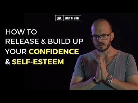 How To Release and Build Up Your Confidence and Self-Esteem | Weekly Live QnA