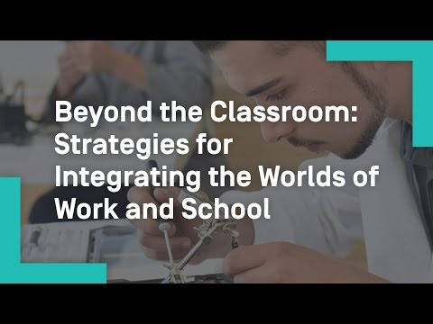 Beyond the Classroom: Strategies for Integrating the Worlds of Work and School