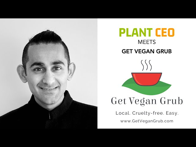 PLANT CEO #28 - Get Vegan Grub: the cruelty-free delivery service