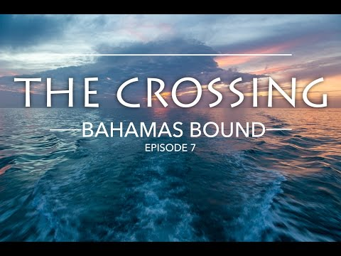Crossing the Gulf Stream - Bahamas Bound Episode 7
