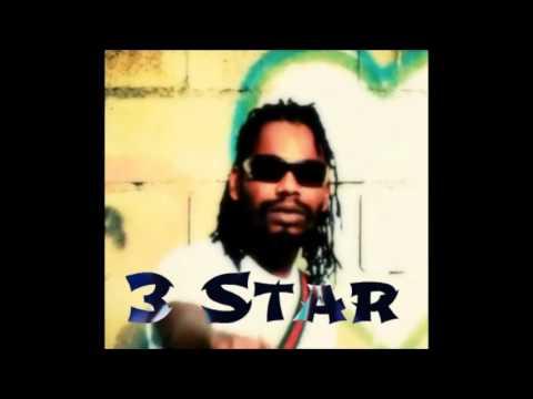 3 Star - Dem Nuh Bad {Hell & Powda Riddim} May 2012