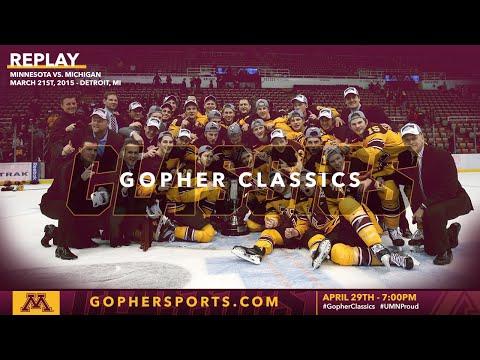 Watch Live: Gopher Men's Hockey Wins 2015 B1G Tournament Title (Gopher Classics)