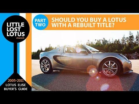 How to Buy a Lotus Elise: Understanding Salvage Cars &  Rebuilt Titles