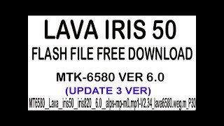 Lava Iris50 Mt6580 Flash File Firmware Scatter File From