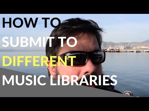 How To Submit To Different Music Libraries