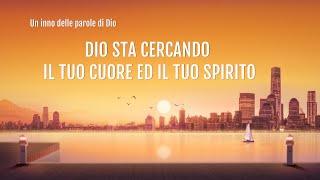Dio sta cercando il tuo cuore ed il tuo spirito
