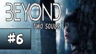 Beyond Two Souls - Gameplay Walkthrough Part 6 - My Imaginary Friend