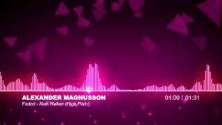 Alan Walker - Faded(High Pitch)[Alexander Magnusson]// Test audio spectrum music visualizer