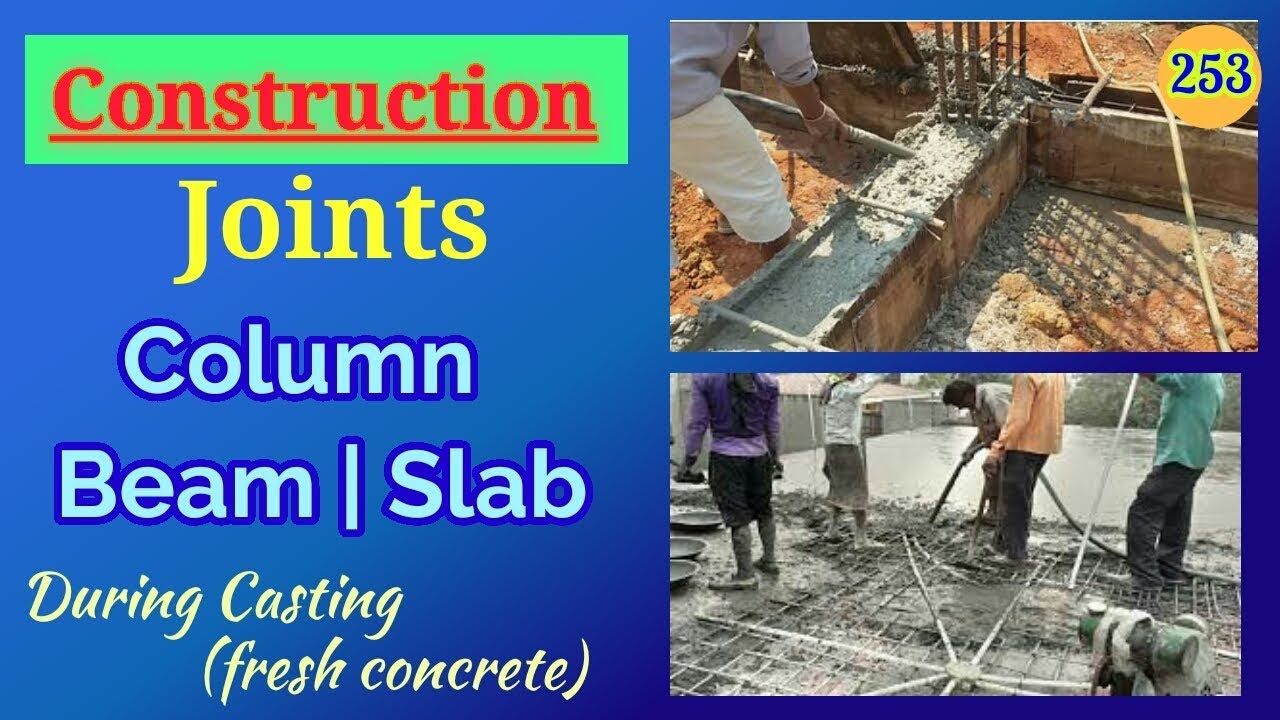 Construction Joints During Casting Of Beam Column Slab