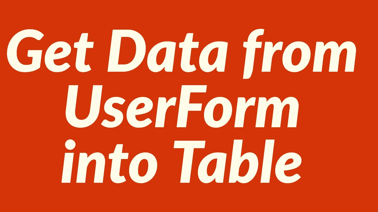 Get Data from UserForm into Table