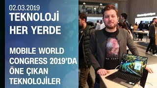 Mobile World Congress 2019'da öne çıkan teknolojiler - Teknoloji Her Yerde 02.03.2019