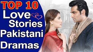 Top 10 Best Love Stories Pakistani Dramas List | Romantic Pakistani Dramas
