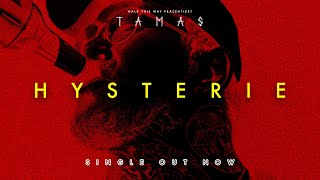 TAMAS - Hysterie (feat. Swiss & SHOCKY) - 4K