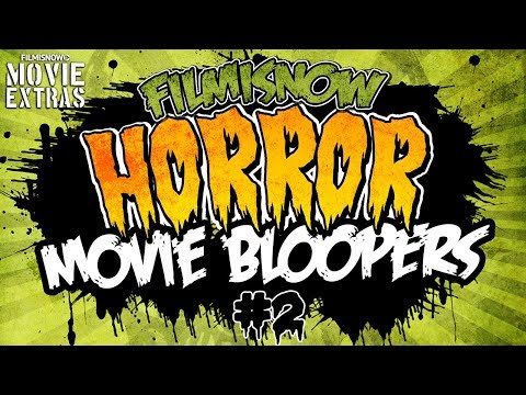 HORROR MOVIE BLOOPERS #2 - Scare yourself silly!