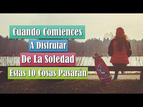 10 Cosas Que Pasarán Cuando Aprendas A Disfrutar De La Soledad