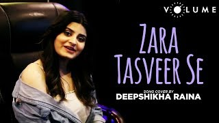Zara Tasveer Se Song Cover by Deepshikha Raina | Meri Mehbooba | Unplugged Cover Song