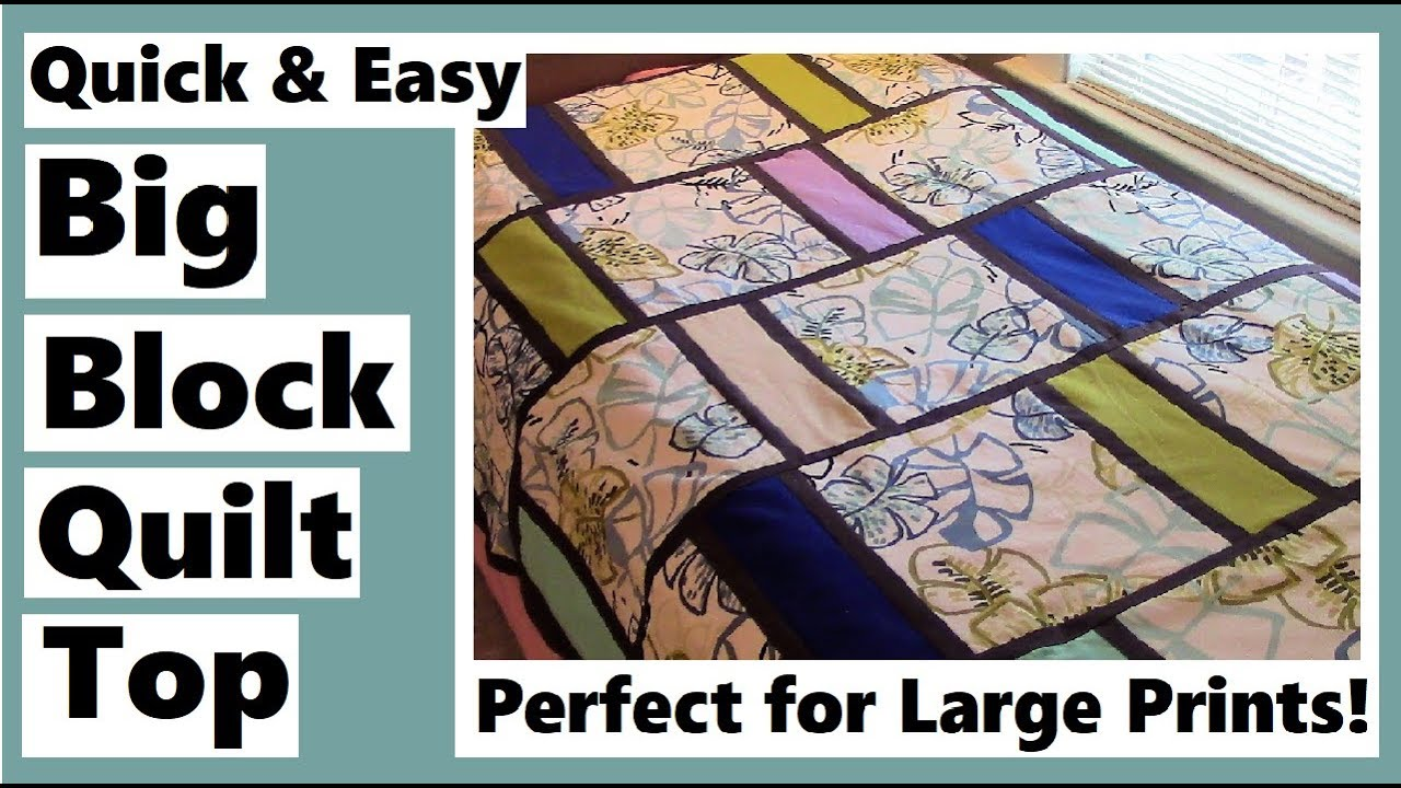 Big Block Quilt Top   Quick and Easy   Perfect for Large Prints