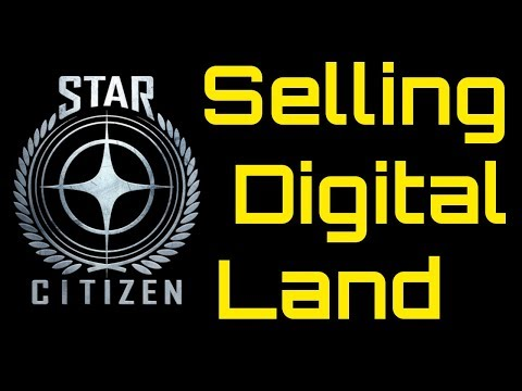 Star Citizen: Selling Digital Land