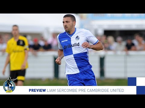 Preview: Liam Sercombe Pre Cambridge United