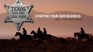 Starting Your Own Business: Seek Wise Counsel (Part 4)