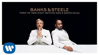 Banks & Steelz - Point of View (Feat. Method Man & Masta Killa) [Official Audio]