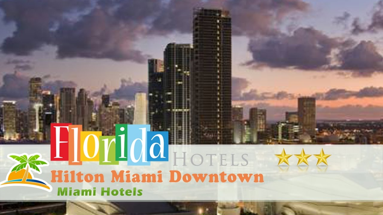 Hilton Miami Downtown Hotels Florida