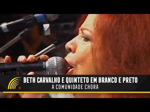 Beth Carvalho e Quinteto em Branco e Preto - A Comunidade Chora - Os Melhores de 2004