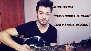 Alina Eremia - Cand luminile se sting (cover by Raymond) Male Version