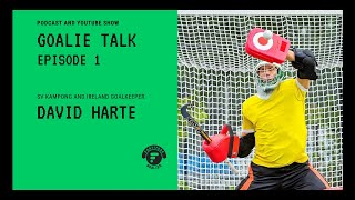 FORTITUDE GOALIE TALK | With David Harte