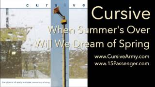 Watch Cursive When Summers Over Will We Dream Of Spring video