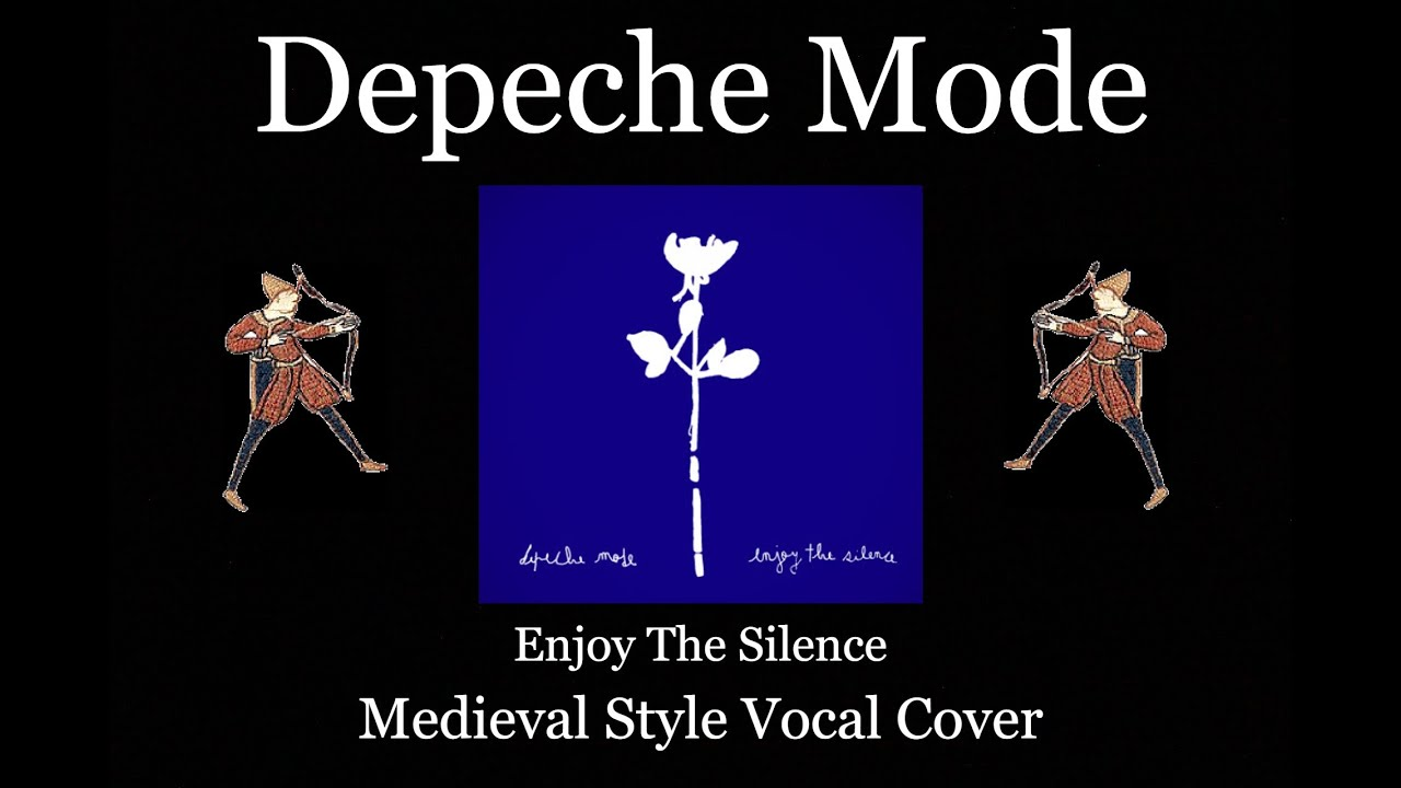 Enjoy The Silence (Medieval Style Vocal Cover) [With Lyrics]