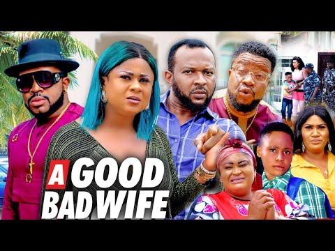 Download A GOOD BAD WIFE SEASON 1 (New Movie) UJU OKOLI 2021 Latest Nigerian Nollywood Movie 720p