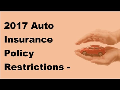 2017 Auto Insurance Policy Restrictions   Hidden Dangers of Permissive Use Restrictions in Your Auto