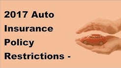 2017 Auto Insurance Policy Restrictions | Hidden Dangers of Permissive Use Restrictions in Your Auto