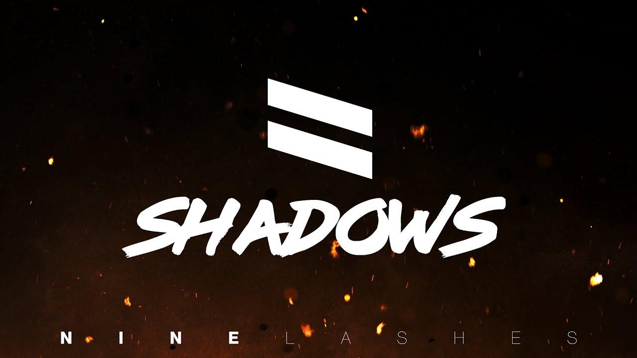 NINE LASHES  - Shadows (Official Lyric Video)