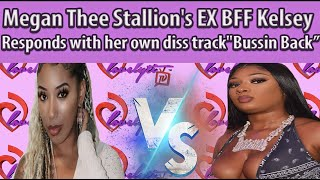 "Meg Thee Stallion's EX BFF Kelsey respond with her own diss track ""Bussin Back"" #fullbreakdown"