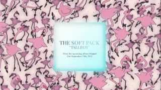 The Soft Pack - Tallboy [OFFICIAL SINGLE]