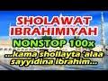 sholawat ibrahimiyah nonstop 100x