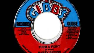 BARRY BROWN  - Them a fight + version (1982 Joe Gibbs record globe)