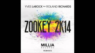 Yves Larock feat Roland Richards - Zookey 2k14 (Arena mix)