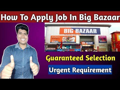 Big Bazaar Job Vaccany Urgent Requirment ,How to apply For Job At Big Bazaar