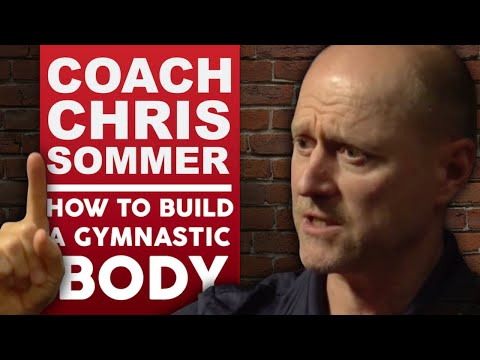 GYMNASTIC BODIES - COACH CHRIS SOMMER ON CREATING EXCELLENCE THROUGH GYMNASTICS - Part 1/2 | LR