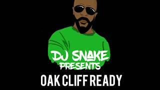 Смотреть клип песни: DJ Snake - Oak Cliff Ready