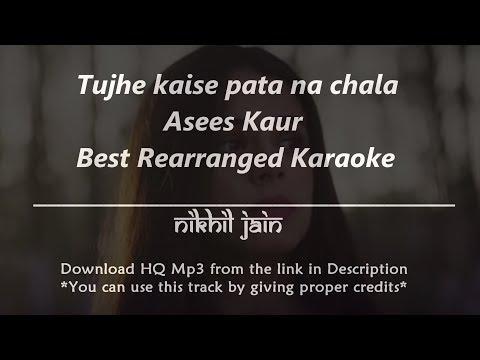 tujhe-kaise,-pata-na-chala-|-asees-kaur-|-best-rearranged-karaoke-|-karaoke-with-lyrics